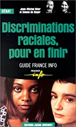Discriminations raciales, pour en finir