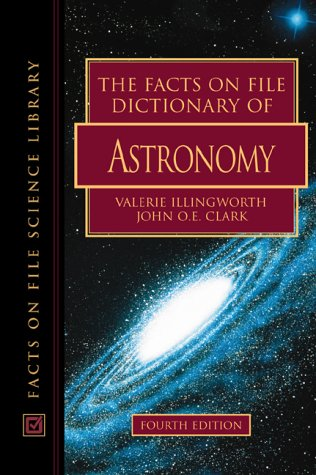 The Facts on File Dictionary of Astronomy (The Facts on File Science Dictionary Series)