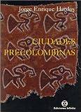 Ciudades Precolombinas (Spanish Edition) (9879393007) by Hardoy, Jorge Enrique
