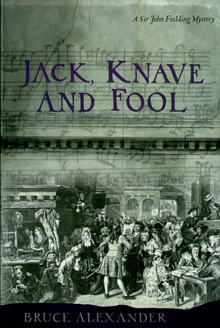Jack Knave and Fool (Sir John Fielding Mysteries), Alexander,Bruce