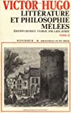 Litterature et philosophie melees (Bibliotheque du XIXe siecle ; 2) (French Edition)