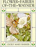 Flower Fairies of the Wayside (0723237573) by Cicely Mary Barker