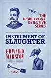 An Instrument of Slaughter: Home Front Detective, Book 2 (The Home Front Detective) (0749009950) by Marston, Edward