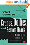 Uva's Guide To Cranes, Dollies, and R...