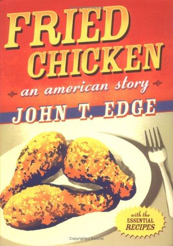 Fried Chicken: An American Story, John T. Edge