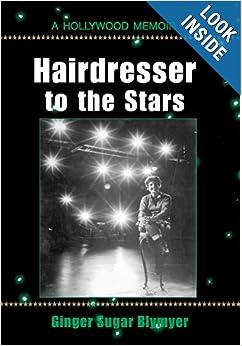 Hairdresser to the Stars : A Hollywood Memoir: Ginger