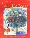 Love Catcher: Inviting Love into Your Life (Personal Reflection) (0811849155) by Kathy Eldon