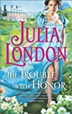 The Trouble with Honor <br>(Hqn)	 by  Julia London in stock, buy online here