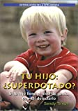 Tu Hijo: �SUPERDOTADO? Your gifted child (Spanish Edition)