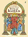 Color Your Own Book of Kells (Dover Art Coloring Book) (0486418650) by Marty Noble