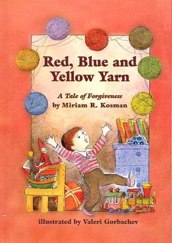Red Blue & Yellow Yarn: A Tale of Forgiveness