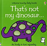 That's Not My Dinosaur (Touchy-Feely Board Books)