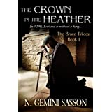 The Crown in the Heather (The Bruce Trilogy)by N. Gemini Sasson