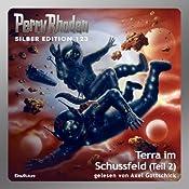 Terra im Schussfeld - Teil 2 (Perry Rhodan Silber Edition 123) | William Voltz, H. G. Ewers, H. G. Francis