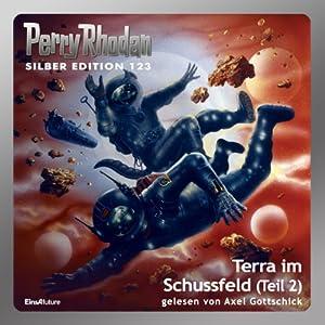 Terra im Schussfeld - Teil 2 (Perry Rhodan Silber Edition 123) Hörbuch