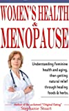 img - for Women's Health & Menopause: Understanding feminine health and aging, then getting natural relief through healing foods & herbs. book / textbook / text book