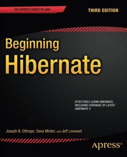 , by Joseph Ottinger Beginning Hibernate (3rd Edition)From Apress
