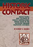 Historic Contact: Indian People and Colonists in Todays Northeastern United States in the Sixteenth through Eighteenth Centuries (Contributions to Public Archeology)