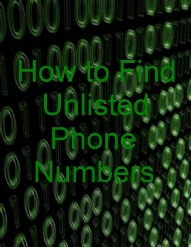 How to Find Unlisted Phone Numbers (What you won't find in the phone book)
