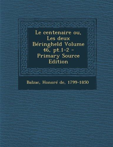 Le Centenaire Ou, Les Deux Beringheld Volume 46, PT.1-2