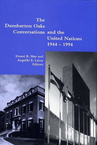 The Dumbarton Oaks Conversations and the United Nations, 1944 - 1994