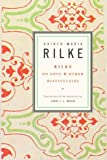 Rilke on Love and Other Difficulties: Translations and Considerations (0393310981) by Rainer Maria Rilke