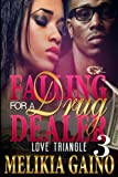 img - for Falling For A Drug Dealer 3 : Love Triangle (Volume 3) book / textbook / text book
