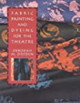 Fabric Painting and Dyeing for the Th...