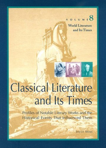 World Literature and Its Times: Classical Literature and Its Times (World Literature & Its Times)
