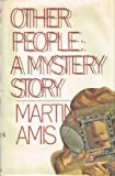 Other People: A Mystery Story (0670529486) by Amis, Martin