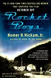 Rocket Boys: A Memoir (0385333218) by Hickam, Homer