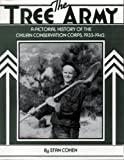 The Tree Army: A Pictorial History of the Civilian Conservation Corps, 1933-1942 (0933126115) by Cohen, Stan