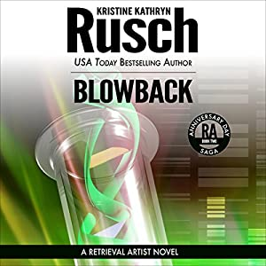 Blowback: Anniversary Day Saga, Book 2 (Retrieval Artist Universe) | [Kristine Kathryn Rusch]