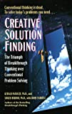 img - for Creative Solution Finding : The Triumph of Breakthrough Thinking over Conventional Problem Solving book / textbook / text book
