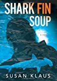 img - for Shark Fin Soup: A Novel (Christian Roberts Series) book / textbook / text book