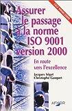 echange, troc Jacques Segot, Christophe Gasquet - Assurer le passage à la norme ISO 9001 version 2000 : En route vers l'excellence