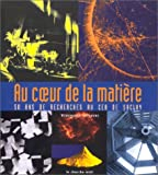 echange, troc Véronique Lefevre - Au coeur de la matière : 50 ans de recherches au CEA de Saclay