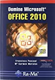 img - for Domine Microsoft Office 2010 by ; PASCUAL GONZALEZ, FRANCISCO ; MORALES GOMEZ, MARIA DEL CAR (2011) Perfect Paperback book / textbook / text book