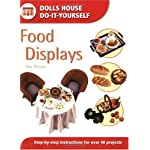 Food Displays: Step-By-Step Instructions for over 40 Projects