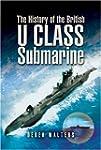 The History of the British U Class Su...