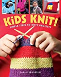 Sarah Bradberry Kids Knit!: Simple Steps to Nifty Projects