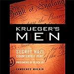 Krueger's Men: The Secret Nazi Counterfeit Plot and the Prisoners of Block 19 | Lawrence Malkin