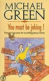 You Must Be Joking!: Popular Excuses for Avoiding Jesus Christ (Hodder Christian Paperbacks)