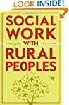 Social Work With Rural Peoples: Theor...