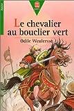 echange, troc Odile Weulersse - Le Chevalier au bouclier vert