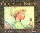 Child of Faerie, Child of Earth Jane Yolen