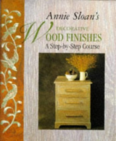 annie-sloans-decorative-wood-finishes-a-step-by-step-course