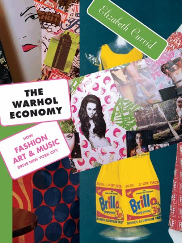 The Warhol Economy: How Fashion, Art, and Music Drive New...
