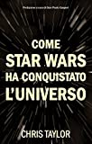 Come Star Wars ha conquistato l universo