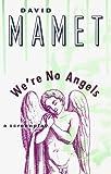 We're No Angels (Mamet, David) (0802132022) by Mamet, David